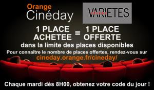 Orange Cinéday Cinéma VARIETES